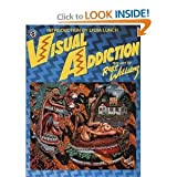img - for Visual Addiction: The Art of Robert Williams book / textbook / text book