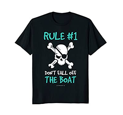 Rule #1 Don't Fall Off The Boat Funny Cruise Pirate Shirts