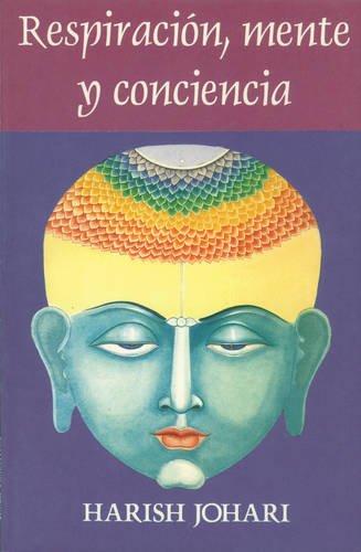 Respiracion, mente y conciencia [Harish Johari] (Tapa Blanda)