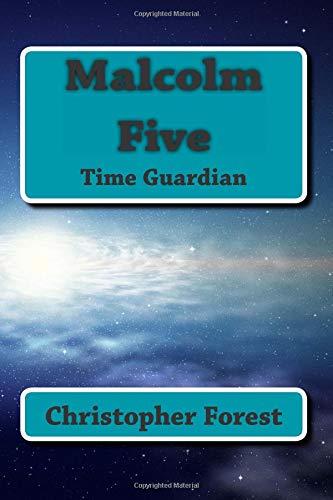 Download Malcolm Five: Time Guardian (Time Guardian series) pdf epub