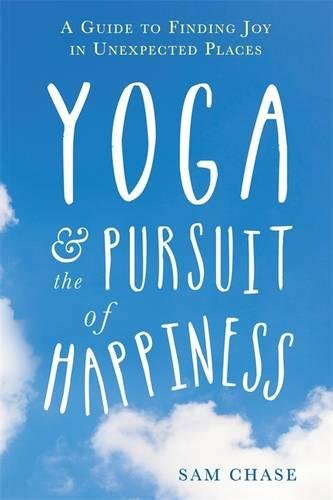 Yoga-and-the-Pursuit-of-Happiness-A-Guide-to-Finding-Joy-in-Unexpected-Places