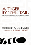A Tiger by the Tail: The Keynesian Legacy of Inflation (LvMI) (English Edition)