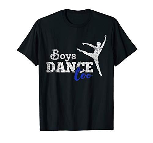 Boys Dance Too Ballet Dancer T-Shirt I Funny Men Dancer Gift