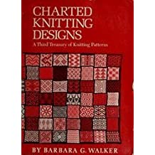 Charted Knitting Designs: A Third Treasury of Knitting Patterns by Barbara G. Walker (1972-04-01)