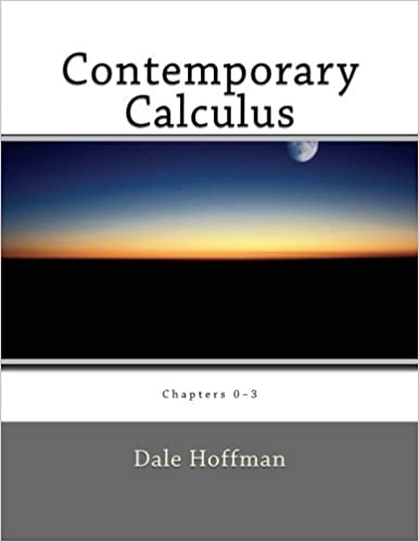 Contemporary Calculus: Chapters 0-3 by Dale Hoffman (2013-12-31)