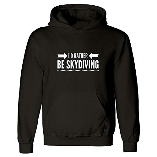 - Skydiving Hoodies - I'd Rather Be - Thrill Seeker Gift Idea Black