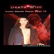 Death Wish: Blood Bound Series, Book 12   R.K. Melton, Amy Blankenship