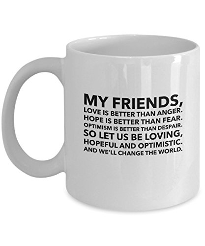 zane-wear-my-friends-love-is-better-than-anger-hope-is-better-than-fear-gift-coffee-mug-tea-cup