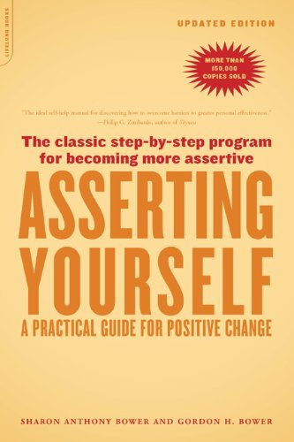 By Sharon Anthony Bower - Asserting Yourself-Updated Edition: A Practical Guide For Positive Change (2nd Edition) (9/27/04)