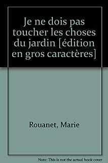 Je ne dois pas toucher les choses du jardin, Rouanet, Marie