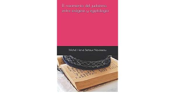 El nacimiento del judaísmo, entre exégesis y egiptología (Spanish ...