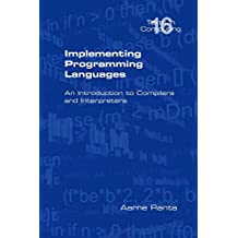Implementing Programming Languages. an Introduction to Compilers and Interpreters