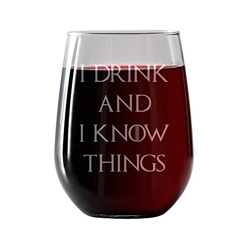 I Drink and I Know Things - Wine Glass, Stemless - 17oz - Engraved- Inspired by Game of Thrones- Drinkware - Novelty gift glasses for Men and Women - Made in USA. Includes free Wine Food Pairing Card ()