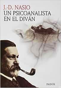 un psicoanalista en el divan spanish edition j d nasio