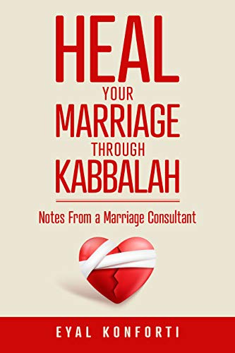 Heal Your Marriage Through Kabbalah by Eyal Konforti ebook deal