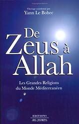 De Zeus à Allah. les grandes religions du monde méditerranéen