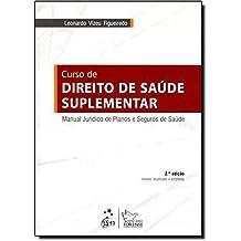 Curso de Direito de Saúde Suplementar. Manual Jurídico de Planos e Seguros de Saúde