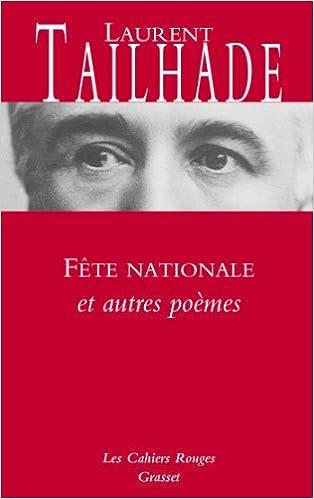 Livre gratuits en ligne Fête nationale et autres poèmes: Nouveauté dans les Cahiers rouges - préface d'Olivier Barrot pdf