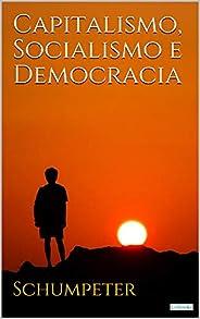 Capitalismo, Socialismo e Democracia (Coleção Economia Política)