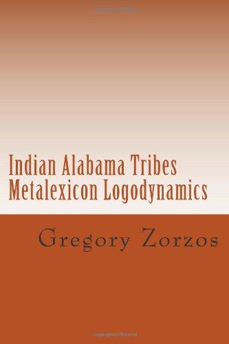 Indian Alabama Tribes Metalexicon Logodynamics pdf epub