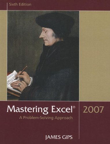 Mastering Excel 2007: A Problem-Solving Approach