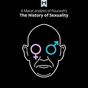 A Macat Analysis of Michel Foucault's The History of Sexuality Vol. 1: The Will to Knowledge Audiobook
