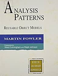 Analysis Patterns: Reusable Object Models by Martin Fowler (1996-10-19)