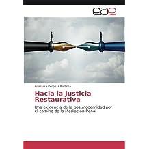 Hacia la Justicia Restaurativa: Una exigencia de la postmodernidad por el camino de la Mediación Penal (Spanish Edition)