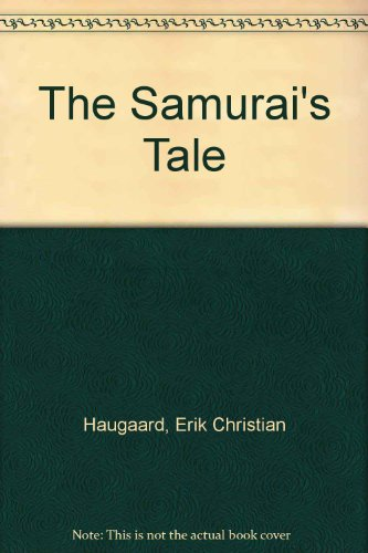 the samurais tale Samurais tale by erik c haugaard available in trade paperback on powellscom, also read synopsis and reviews when the powerful lord takedas soldiers sweep across the countryside, killing and plundering, they.