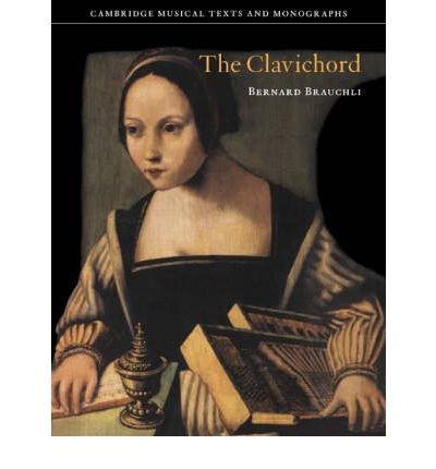 [(The Clavichord )] [Author: Bernard Brauchli] [Mar-2005]