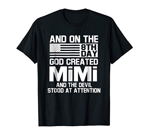 - And On The 8th Day God Created Mimi Funny Mimi Saying Shirt
