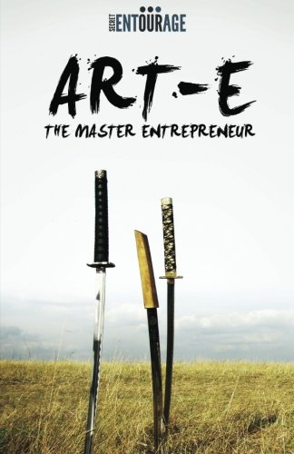 Download Art Of Entrepreneurship: The Master Entrepreneur ebook