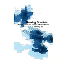 Thinking Orientals: Migration, Contact, and Exoticism in Modern America