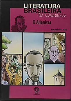 O Alienista - Coleção Literatura Brasileira em Quadrinhos