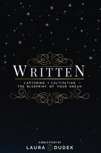 Written: Capturing + Cultivating the Blueprint of Your Dream