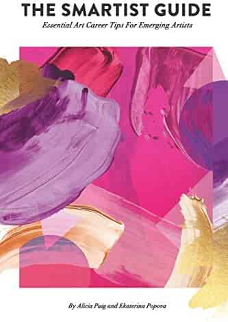Smartist Guide: Essential Art Career Tips For Emerging Artists