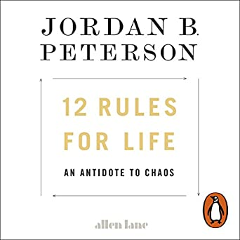 12 Rules for Life: An Antidote to Chaos (Audio Download