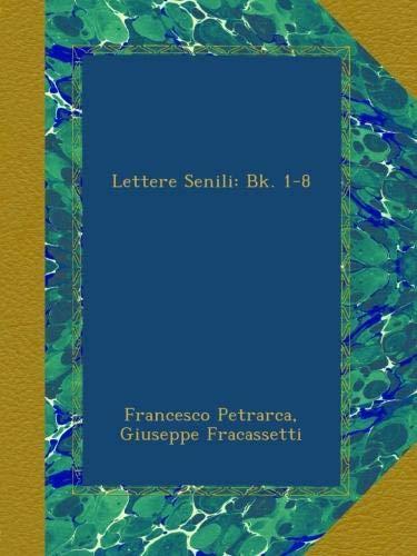 Lettere Senili: Bk. 1-8 (Italian Edition) PDF