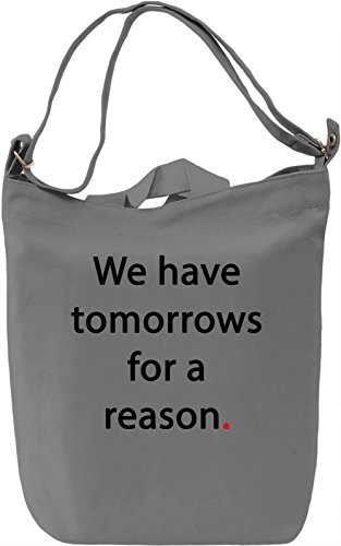Tomorrow is for a reason Borsa Giornaliera Canvas Canvas Day Bag| 100% Premium Cotton Canvas| DTG Printing|