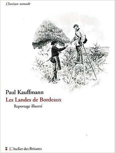 Livres gratuits Les landes de Bordeaux : Reportage illustré epub pdf