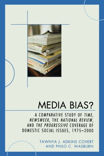 Media Bias?: A Comparative Study of Time, Newsweek, the National Review, and the Progressive, 1975-2000 (Lexington Studi