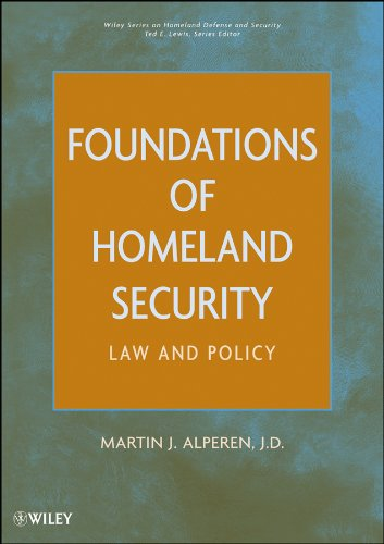 Download Foundations of Homeland Security: Law and Policy (Wiley Series on Homeland Defense and Security) Pdf