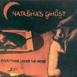 Everything Under the Moon by Natasha's Ghost (1995-05-09)