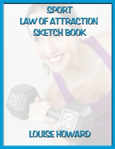 'Sport' Themed Law of Attraction Sketch Book (Careers, skills and life's goal, law of attraction) (Volume 4) -