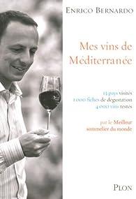 Mes vins de Méditerranée par Enrico Bernardo