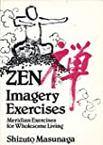 img - for Zen Imagery Exercises: Meridian Exercises for Wholesome Living book / textbook / text book