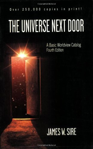 The Universe Next Door: A Basic Worldview Catalog 4th Edition ()