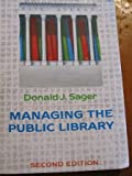 Managing the Public Library, Sager, Donald J., 081611899X