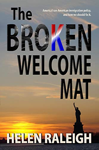 The Broken Welcome Mat: America's UnAmerican Immigration Policy and How We Should Fix It (Raleigh Cherry)