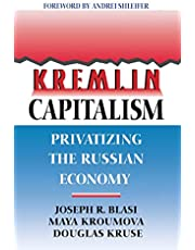 Kremlin Capitalism: Privatizing the Russian Economy